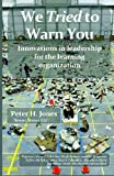 We Tried To Warn You: Innovations In Leadership For The Learning Organization