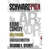 """Schwarzkopf: Eine absurde Wiener Krimicomedy �ber Hollywood und andere Grauslichkeitenvon """"Richard K. Breuer"""""""