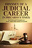 img - for The Odyssey of a Judicial Career in Precarious Times: My Trials and Triumphs as a Three-Time Chief Justice of Uganda book / textbook / text book