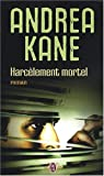 echange, troc Andrea Kane - Harcèlement mortel