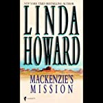 Mackenzie's Mission (       UNABRIDGED) by Linda Howard Narrated by Dennis Boutsikaris