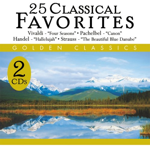 25 Classical Favorites by Ludwig van Beethoven, Felix [1] Mendelssohn, Jacques Offenbach, Georges Bizet and Antonio Vivaldi