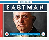 img - for George Eastman (Amazing Inventors & Innovators) book / textbook / text book