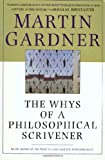 The Whys of a Philosophical Scrivener (0312206828) by Gardner, Martin