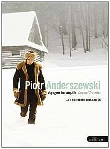 Piotr Anderszewski: Unquiet Traveller [DVD] [2009]