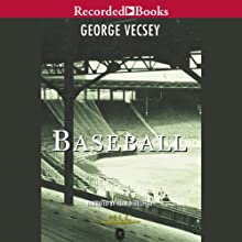 Baseball: A History of America's Favorite Game Audiobook by George Vecsey Narrated by Alan Nebelthau