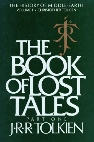 The Book of Lost Tales, Part One: Part One: 1 (History of Middle-Earth)