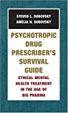 img - for Psychotropic Drug Prescriber's Survival Guide: Ethical Mental Health Treatment in the Age of Big Pharma book / textbook / text book