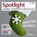 Spotlight Audio - Winter words. 12/2015: Englisch lernen Audio - Der Winter Hörbuch von  div. Gesprochen von:  div.