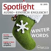 Spotlight Audio - Winter words. 12/2015: Englisch lernen Audio - Der Winter (       ungekürzt) von  div. Gesprochen von:  div.