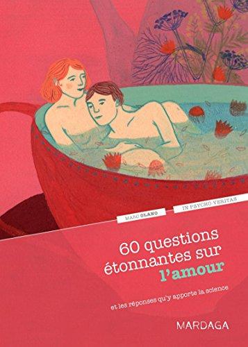 60-questions-etonnantes-sur-lamour-et-les-reponses-quy-apporte-la-science-un-question-reponse-serieu