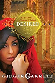 Desired: The Untold Story of Samson and Delilah (Lost Loves of the Bible)