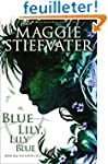 Blue Lily, Lily Blue (The Raven Cycle...