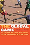 img - for The Global Game: Writers on Soccer (Bison Original) book / textbook / text book