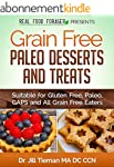 Grain Free Paleo Desserts and Treats:...