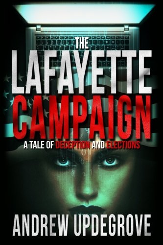 The Lafayette Campaign: A Tale of Deception and Elections: Volume 2 (A Frank Adversego Thriller)