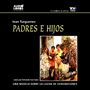 Padres e Hijos [Fathers and Sons] Audiobook