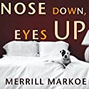 Nose Down, Eyes Up: A Novel Audiobook by Merrill Markoe Narrated by David Drummond