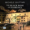 The Black Rose of Florence (       UNABRIDGED) by Michele Giuttari Narrated by Seán Barrett
