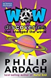 Wow! Discoveries: That Changed the World (0330444530) by Ardagh, Philip