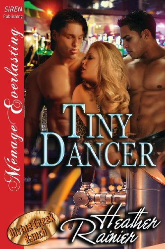 Tiny Dancer [Divine Creek Ranch 13] (Siren Publishing Menage Everlasting)