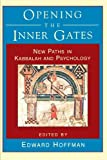 OPENING THE INNER GATES (1570620555) by Hoffman, Edward