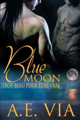 VIA A.E - Blue Moon: Trop Beau Pour Etre Vrai 51ovNpD8kyL