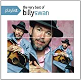Playlist: The Very Best of Billy Swan Billy Swan