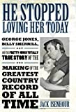He Stopped Loving Her Today: George Jones, Billy Sherrill, and the Pretty-Much Totally True Story of the Making of the Greatest Country Record of All Time (American Made Music)