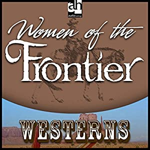 Woman of the Frontier Audiobook