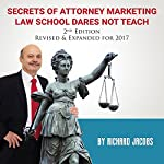 Secrets of Attorney Marketing Law School Dares Not Teach (2nd Edition, 2017 Update) | Richard Jacobs