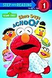Elmo Says Achoo! (Sesame Street) (Step into Reading)