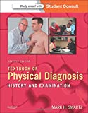 img - for Textbook of Physical Diagnosis: History and Examination With STUDENT CONSULT Online Access, 7e (Textbook of Physical Diagnosis (Swartz)) book / textbook / text book