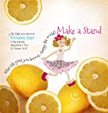 "Make a Stand: ""When life gives you lemons, change the world!"""