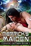 Merrick's Maiden: Cosmos' Gateway Book 5