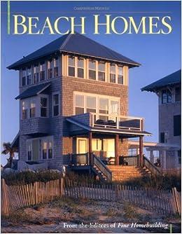 Beach homes best of fine homebuilding editors of fine for Fine homebuilding houses