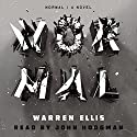 Normal: A Novel Audiobook by Warren Ellis Narrated by John Hodgman