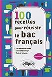 100 Recettes pour R�ussir le Bac Fran...