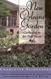 img - for The New Orleans Garden : Gardening in the Gulf South (Paperback)--by Charlotte Seidenberg [1993 Edition] book / textbook / text book
