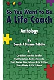 img - for So You Want to Be a Life Coach Anthology book / textbook / text book