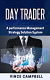 img - for Day Trader: A Performance Management Strategy Solution System (money, trade, wall street, savings,stocks,investing,software,finance) book / textbook / text book