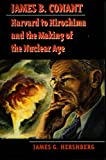 img - for James B. Conant: Harvard to Hiroshima and the Making of the Nuclear Age (Stanford Nuclear Age Series) book / textbook / text book