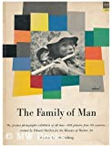 Family Of Man, The The Greatest Photographic Exhibition of all Time -- 503 Pictures from 68 Countries.