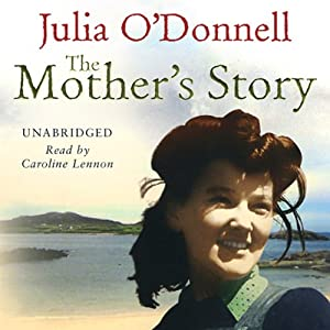 The Mother's Story | [Julia O'Donnell]