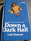 Down a Dark Hall (0316195472) by Duncan, Lois