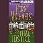 Lethal Justice: Revenge of the Sisterhood #6 (       UNABRIDGED) by Fern Michaels Narrated by Laural Merlington