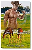 Romance: The Rancher's Secret Baby (First Time, Billionaires, Women's Fiction, Contemporary, Westerns, Cowboys)