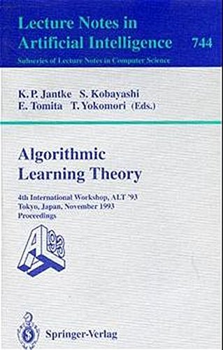 Algorithmic Learning Theory: 4th International Workshop, ALT '93, Tokyo, Japan, November 8-10, 1993 - Proceedings
