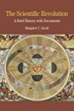 img - for The Scientific Revolution: A Brief History with Documents (Bedford Series in History and Culture) book / textbook / text book