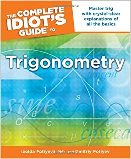 The Complete Idiot S Guide To Trigonometry Idiot S Guides border=